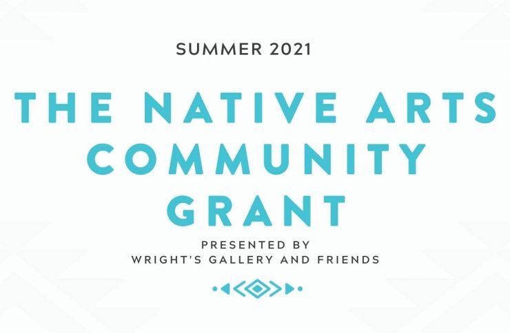 Summer 2021 Native Arts Community Grant Winners
